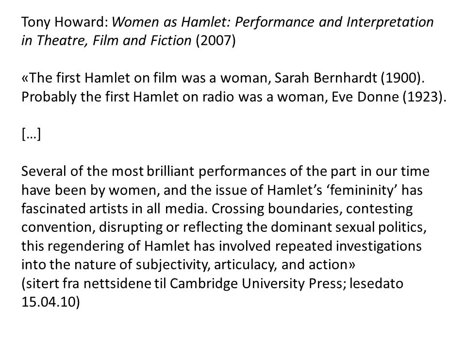 Tony Howard: Women as Hamlet: Performance and Interpretation in Theatre, Film and Fiction (2007)
