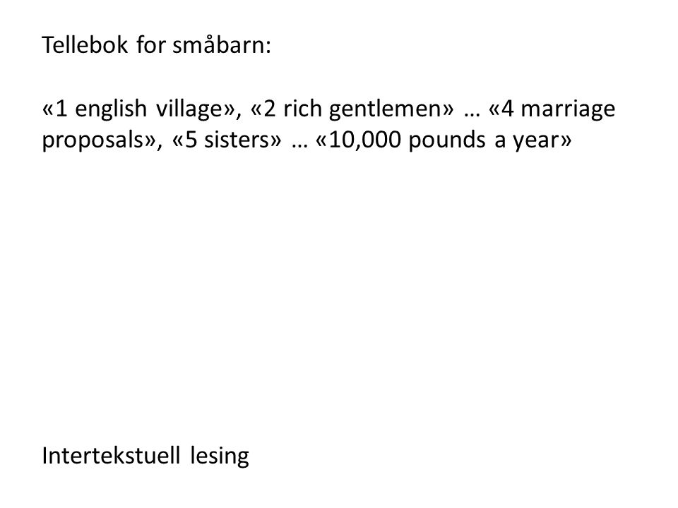 Tellebok for småbarn: «1 english village», «2 rich gentlemen» … «4 marriage proposals», «5 sisters» … «10,000 pounds a year»