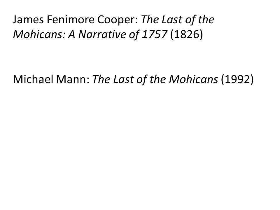 James Fenimore Cooper: The Last of the Mohicans: A Narrative of 1757 (1826)