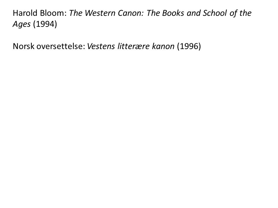 Harold Bloom: The Western Canon: The Books and School of the Ages (1994)