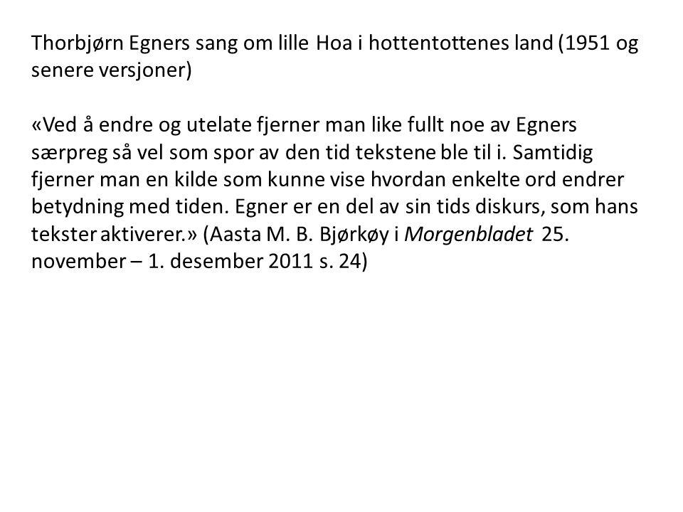 Thorbjørn Egners sang om lille Hoa i hottentottenes land (1951 og senere versjoner)
