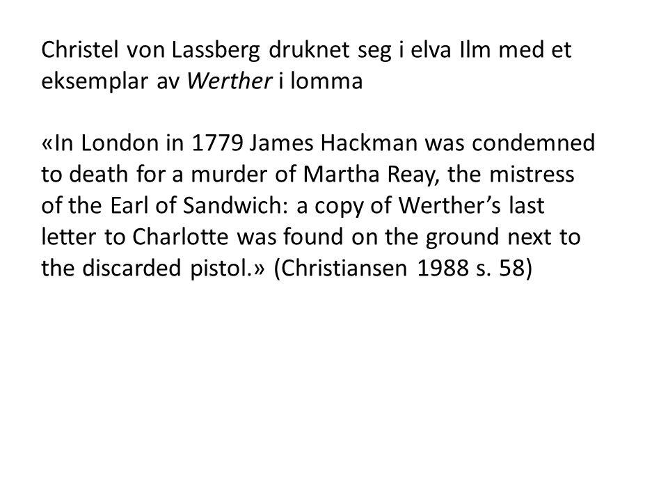 Christel von Lassberg druknet seg i elva Ilm med et eksemplar av Werther i lomma
