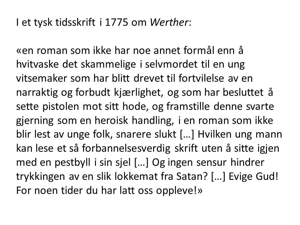 I et tysk tidsskrift i 1775 om Werther: