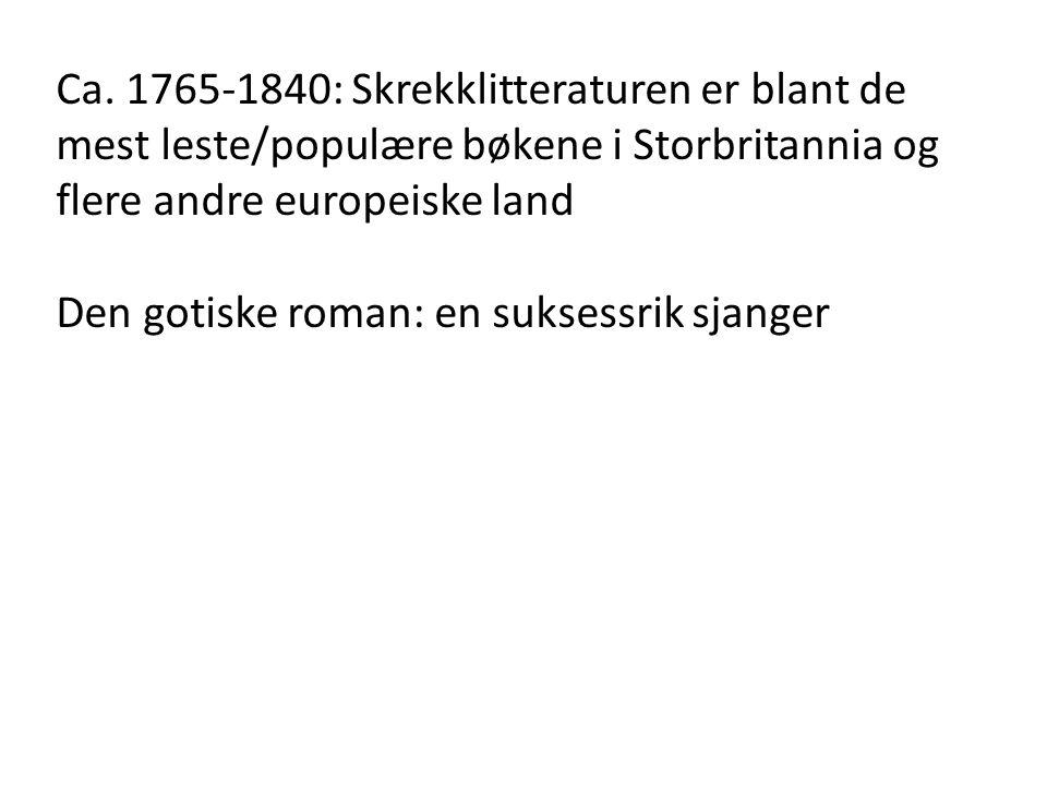 Ca. 1765-1840: Skrekklitteraturen er blant de mest leste/populære bøkene i Storbritannia og flere andre europeiske land