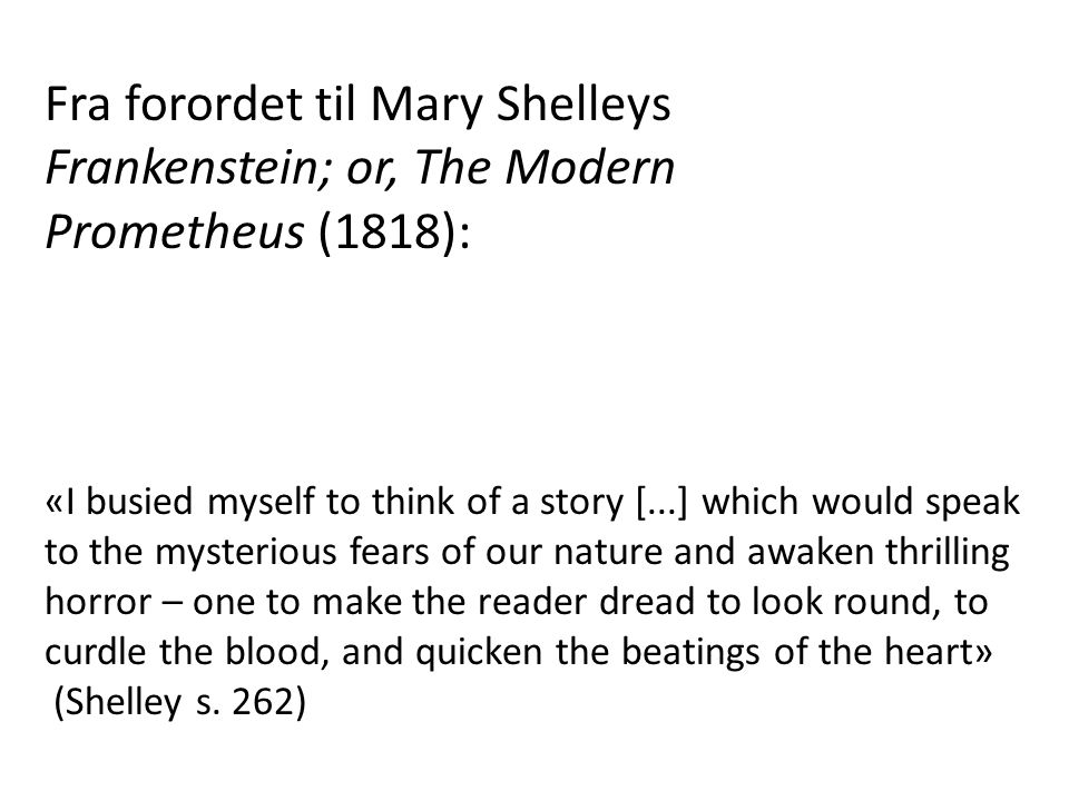 Fra forordet til Mary Shelleys Frankenstein; or, The Modern