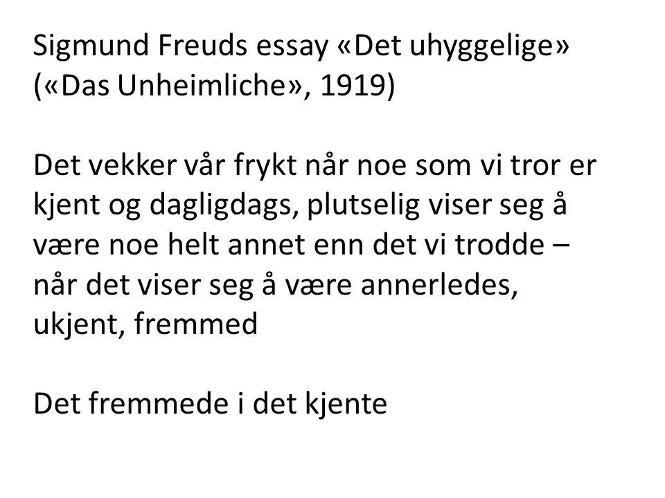 Sigmund Freuds essay «Det uhyggelige» («Das Unheimliche», 1919)