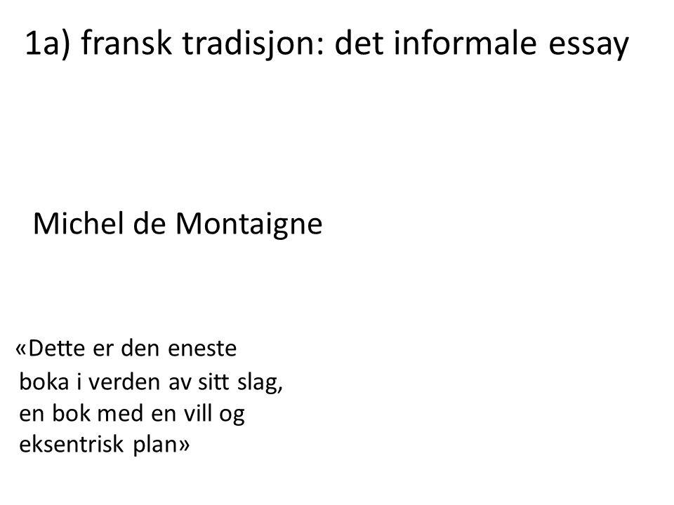 1a) fransk tradisjon: det informale essay
