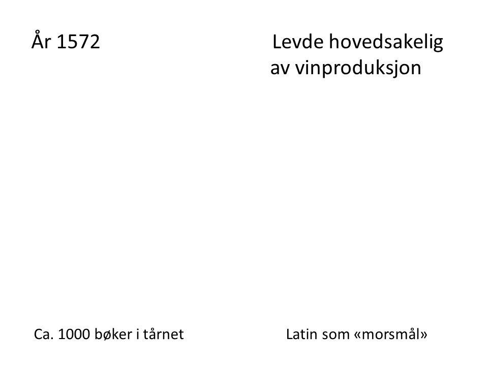År 1572 Levde hovedsakelig av vinproduksjon