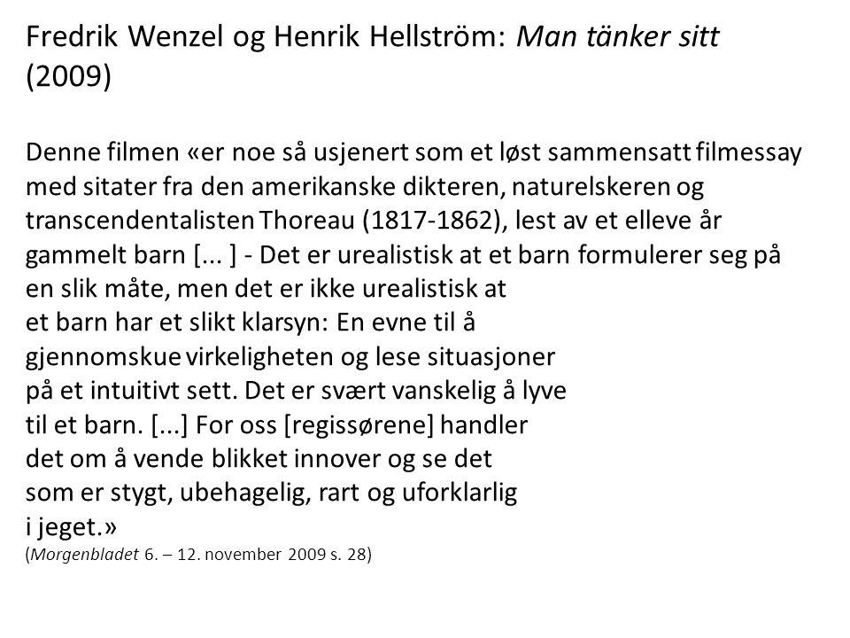 Fredrik Wenzel og Henrik Hellström: Man tänker sitt (2009)
