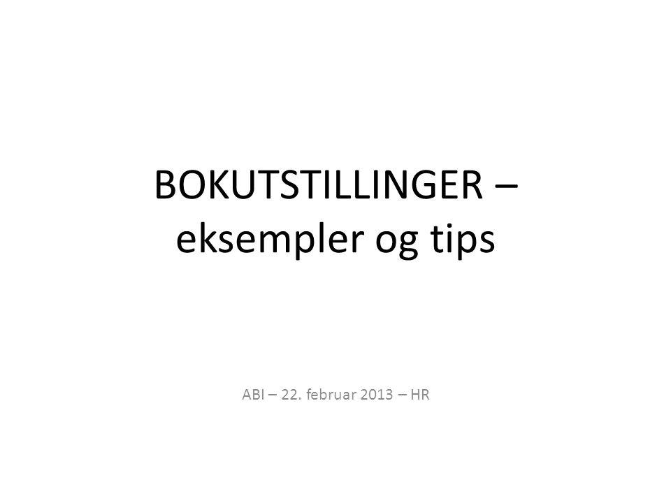 BOKUTSTILLINGER – eksempler og tips