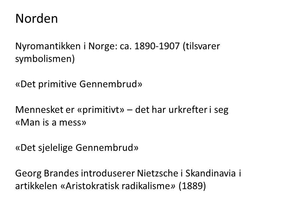 Norden Nyromantikken i Norge: ca. 1890-1907 (tilsvarer symbolismen)