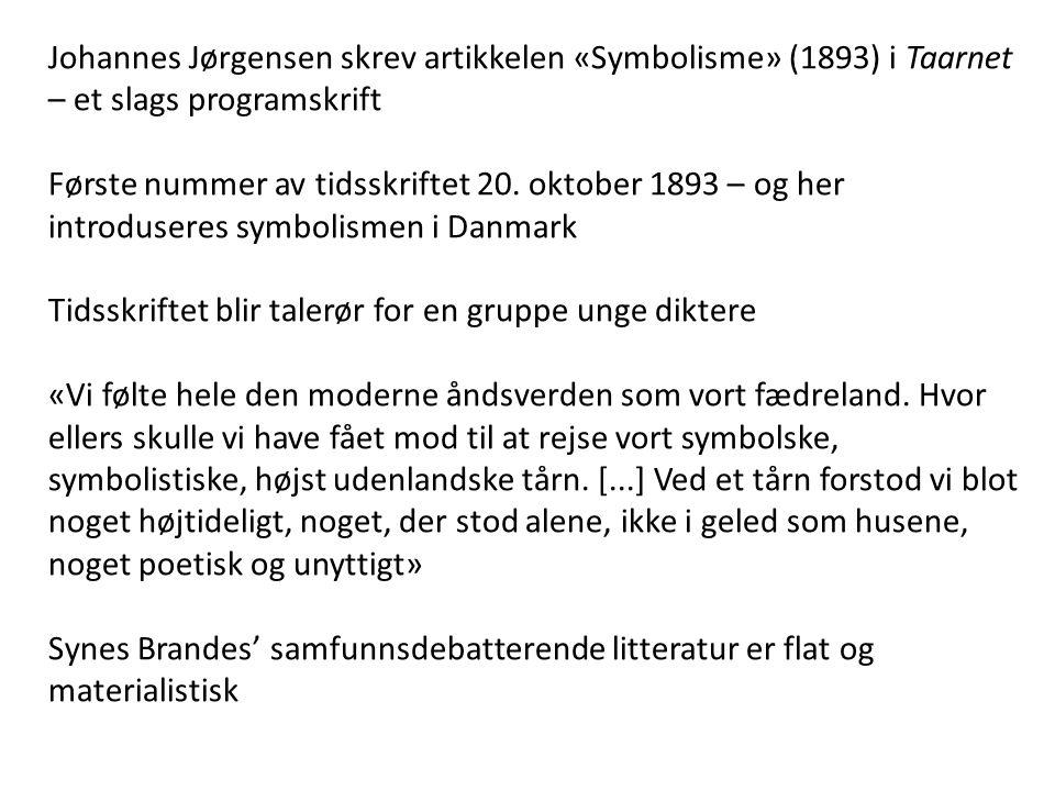Johannes Jørgensen skrev artikkelen «Symbolisme» (1893) i Taarnet – et slags programskrift