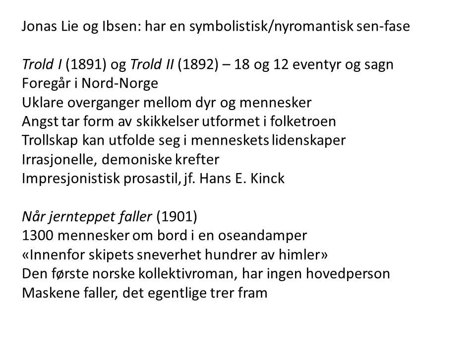 Jonas Lie og Ibsen: har en symbolistisk/nyromantisk sen-fase