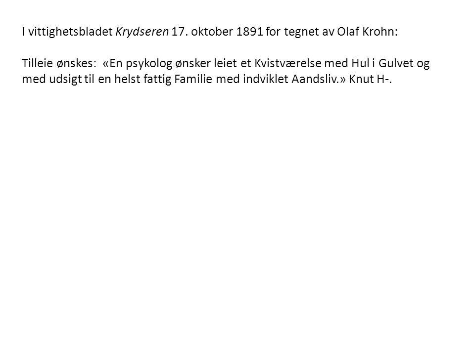 I vittighetsbladet Krydseren 17. oktober 1891 for tegnet av Olaf Krohn: