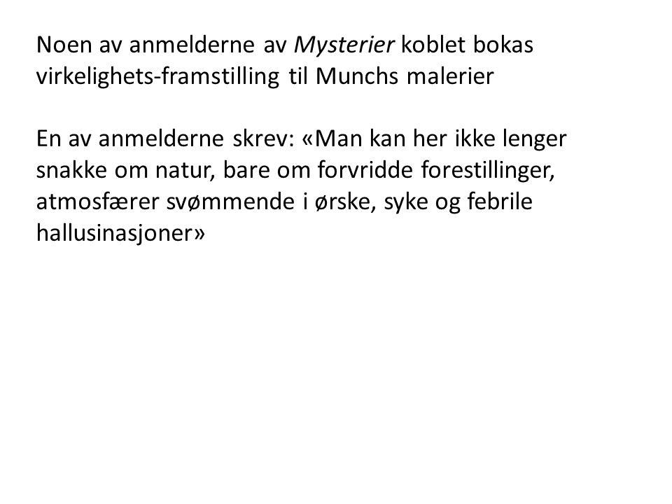 Noen av anmelderne av Mysterier koblet bokas virkelighets-framstilling til Munchs malerier