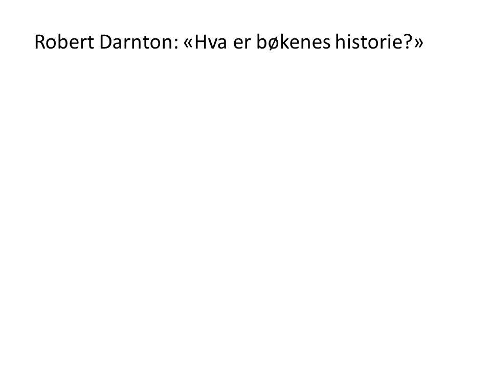 Robert Darnton: «Hva er bøkenes historie »