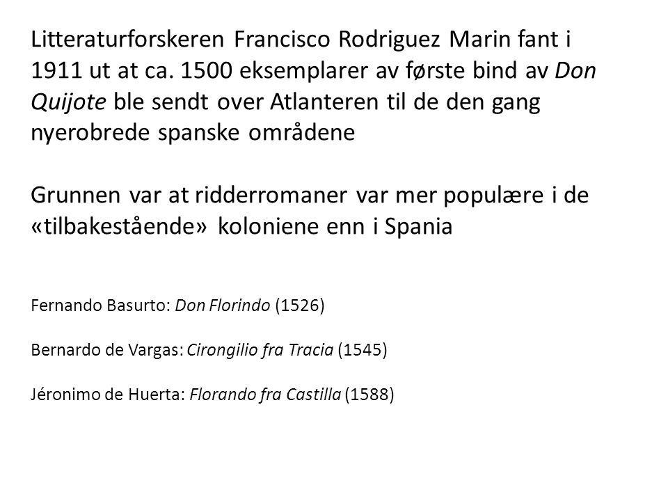 Litteraturforskeren Francisco Rodriguez Marin fant i 1911 ut at ca