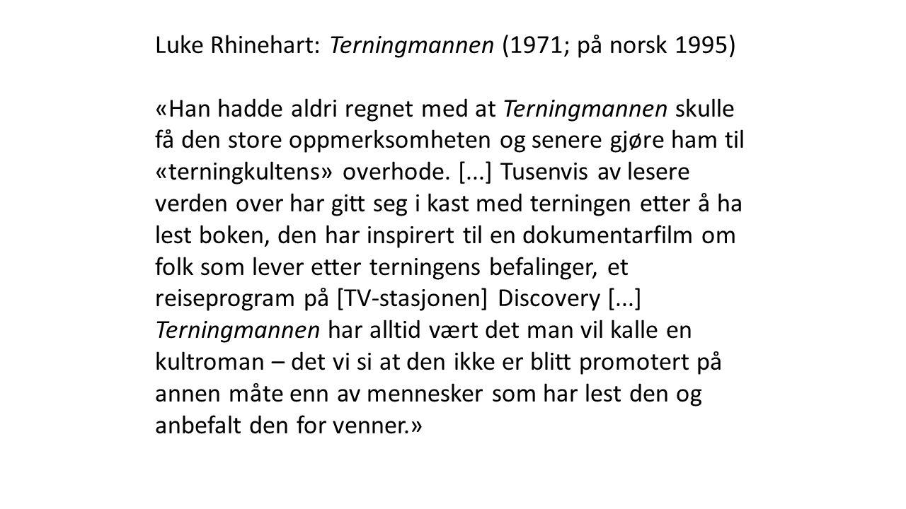 Luke Rhinehart: Terningmannen (1971; på norsk 1995)