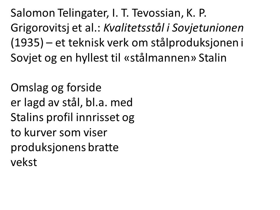Salomon Telingater, I. T. Tevossian, K. P. Grigorovitsj et al