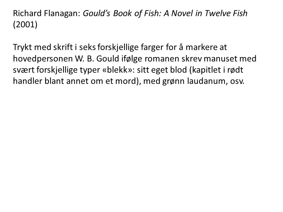Richard Flanagan: Gould's Book of Fish: A Novel in Twelve Fish (2001)