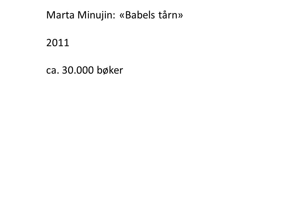Marta Minujin: «Babels tårn»
