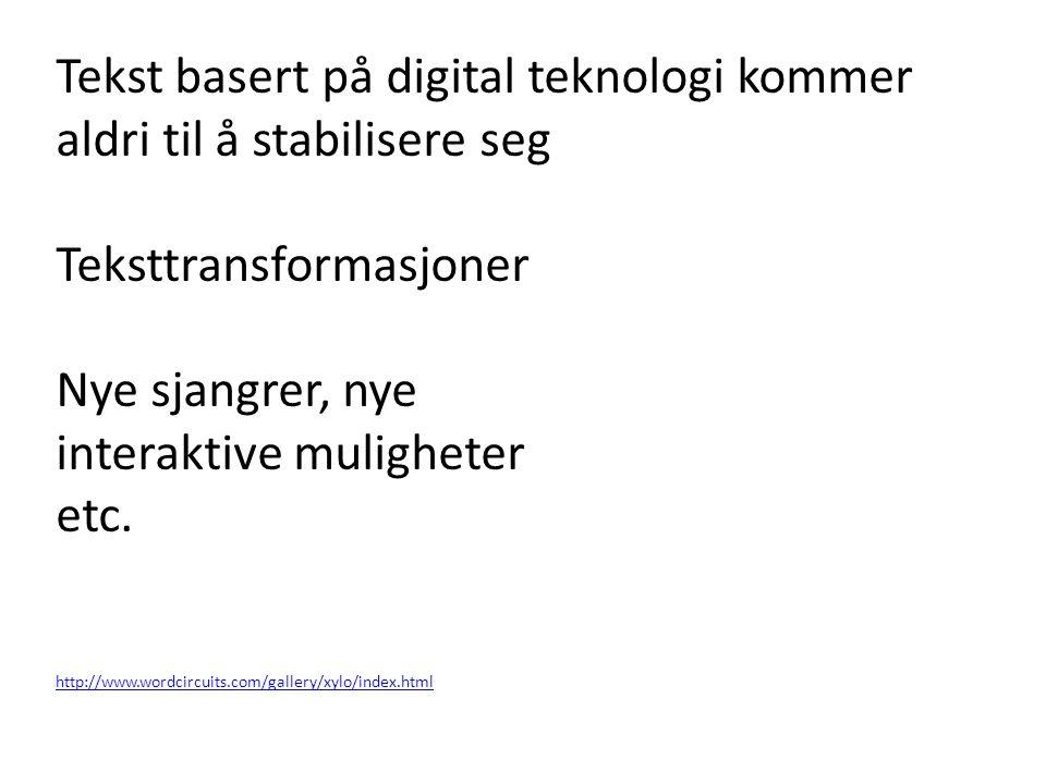 Tekst basert på digital teknologi kommer aldri til å stabilisere seg