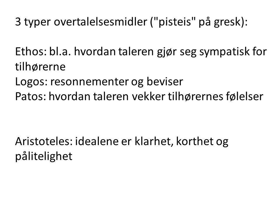 3 typer overtalelsesmidler ( pisteis på gresk):