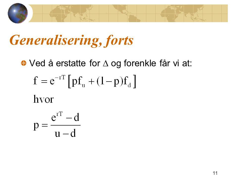 Generalisering, forts Ved å erstatte for D og forenkle får vi at: