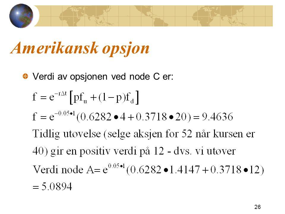 Amerikansk opsjon Verdi av opsjonen ved node C er: