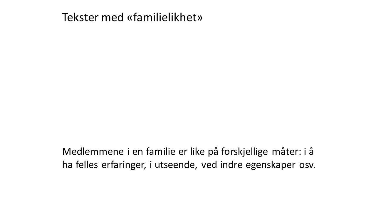 Tekster med «familielikhet»