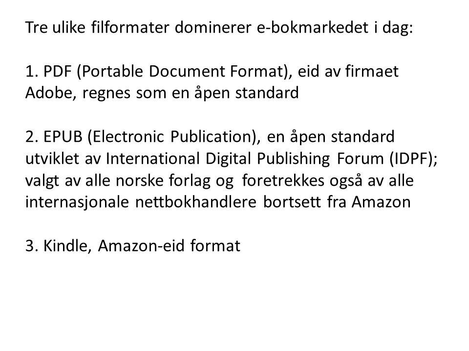 Tre ulike filformater dominerer e-bokmarkedet i dag: