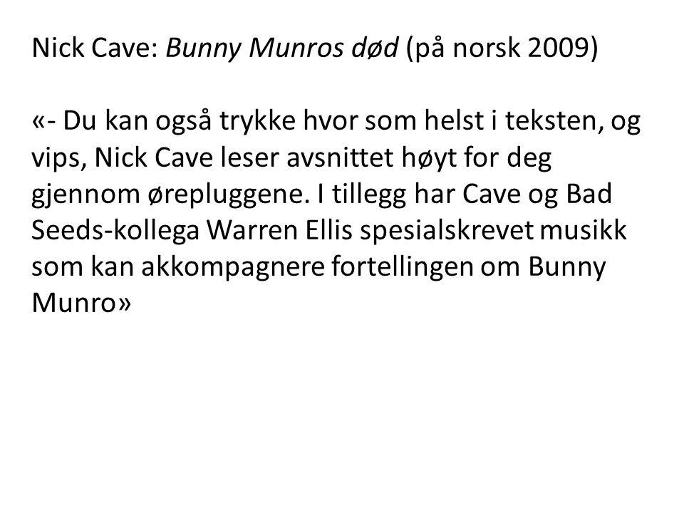 Nick Cave: Bunny Munros død (på norsk 2009)