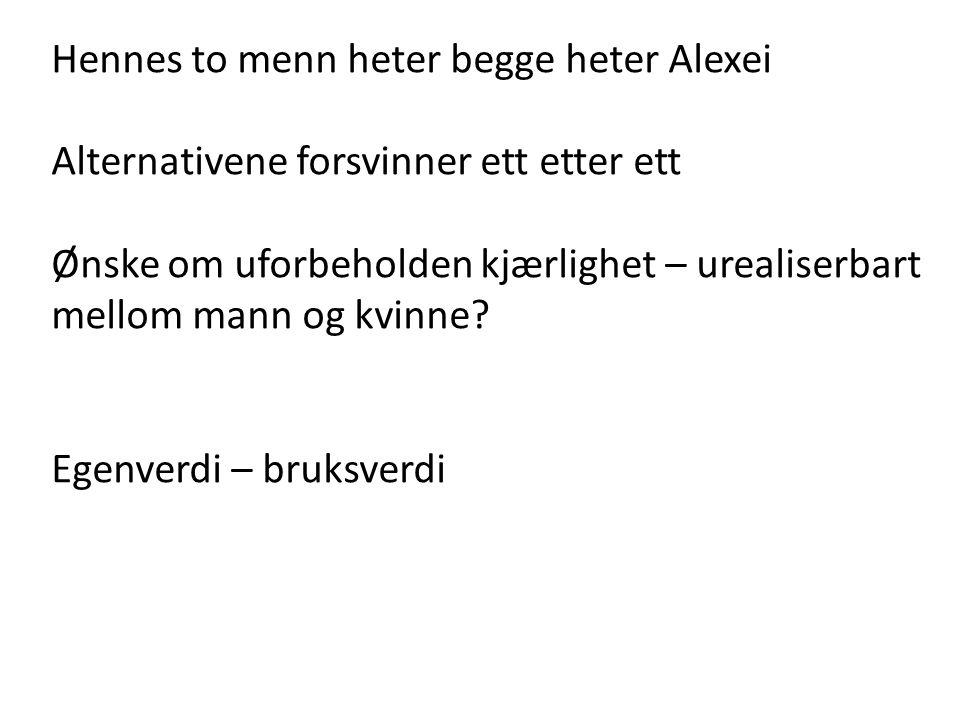 Hennes to menn heter begge heter Alexei