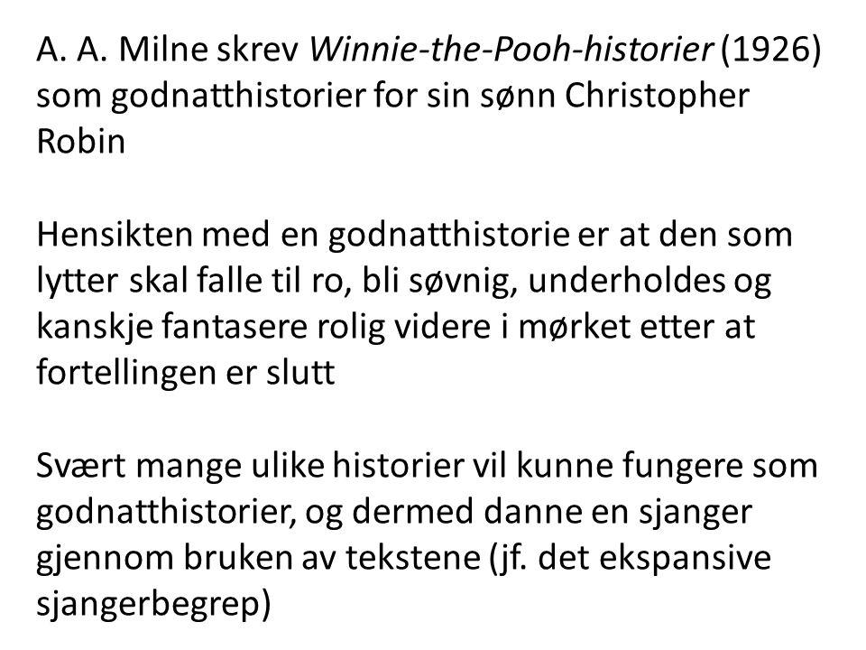 A. A. Milne skrev Winnie-the-Pooh-historier (1926) som godnatthistorier for sin sønn Christopher Robin