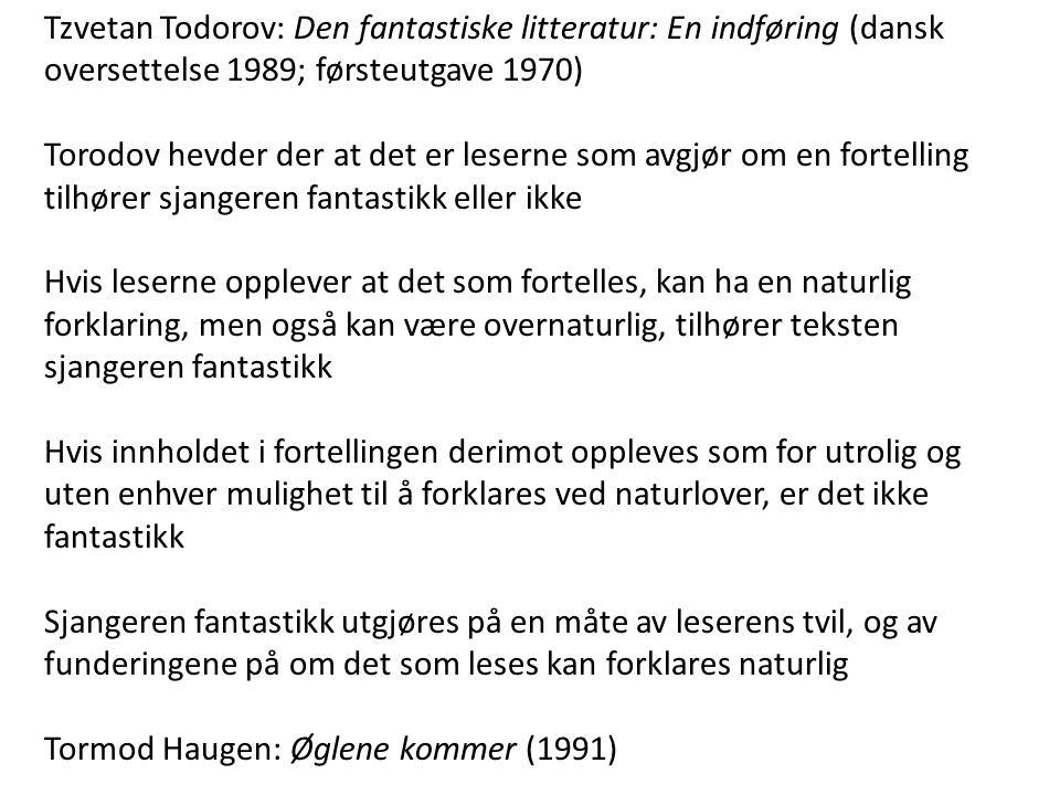 Tzvetan Todorov: Den fantastiske litteratur: En indføring (dansk oversettelse 1989; førsteutgave 1970)