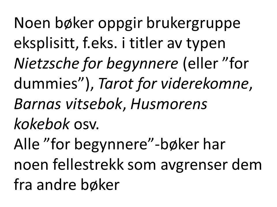 Noen bøker oppgir brukergruppe eksplisitt, f. eks