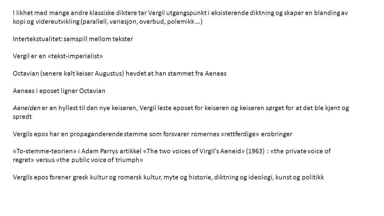 I likhet med mange andre klassiske diktere tar Vergil utgangspunkt i eksisterende diktning og skaper en blanding av kopi og videreutvikling (parallell, variasjon, overbud, polemikk …)