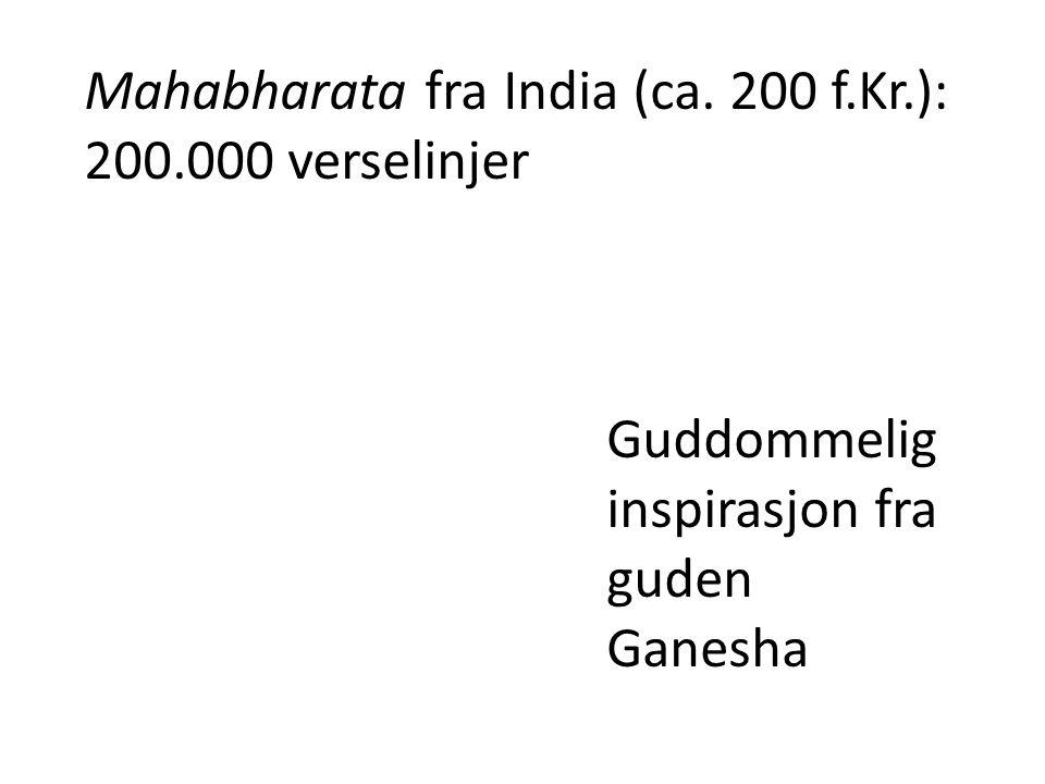 Mahabharata fra India (ca. 200 f.Kr.): 200.000 verselinjer
