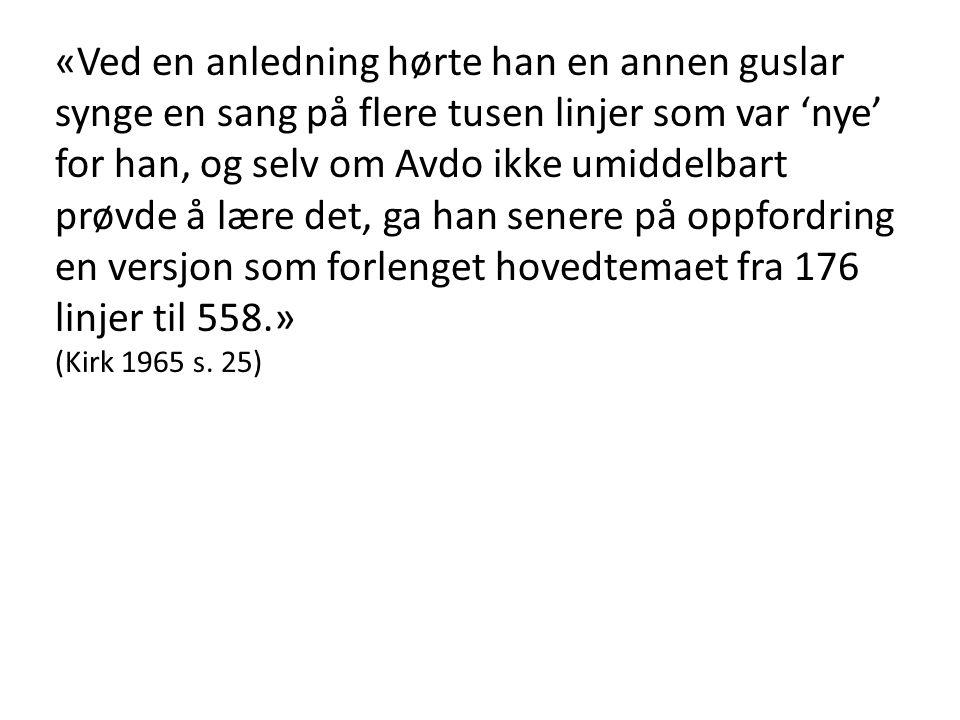 «Ved en anledning hørte han en annen guslar synge en sang på flere tusen linjer som var 'nye' for han, og selv om Avdo ikke umiddelbart prøvde å lære det, ga han senere på oppfordring en versjon som forlenget hovedtemaet fra 176 linjer til 558.»