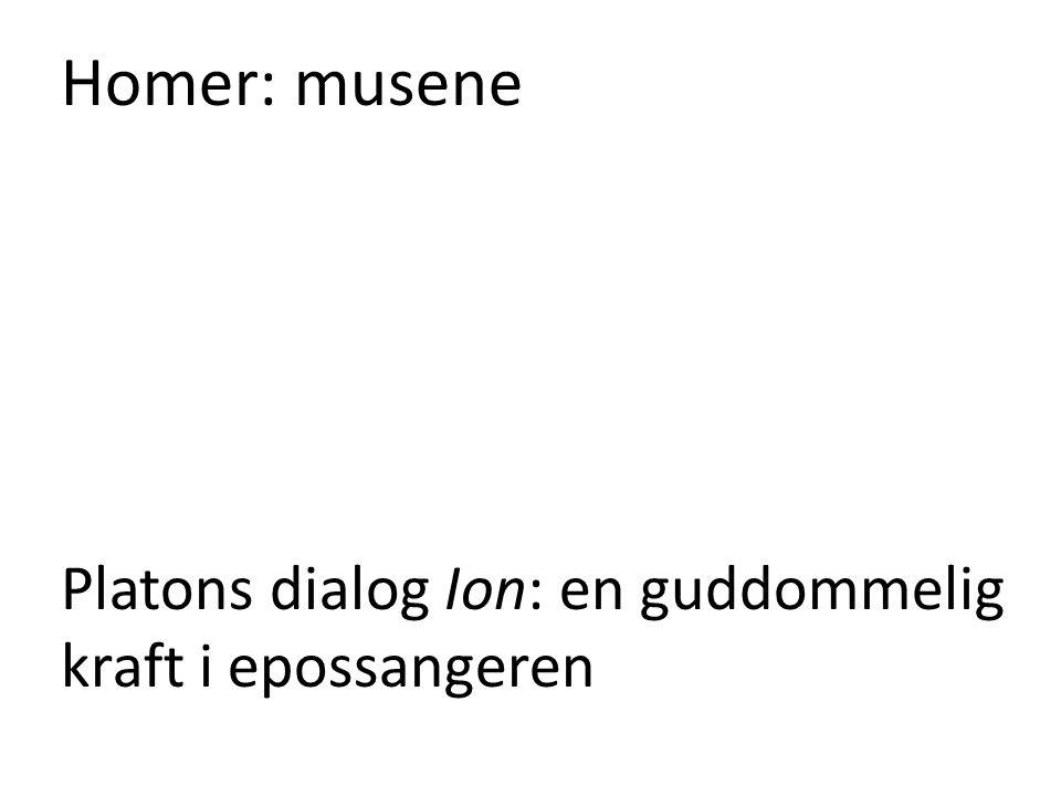 Homer: musene Platons dialog Ion: en guddommelig kraft i epossangeren