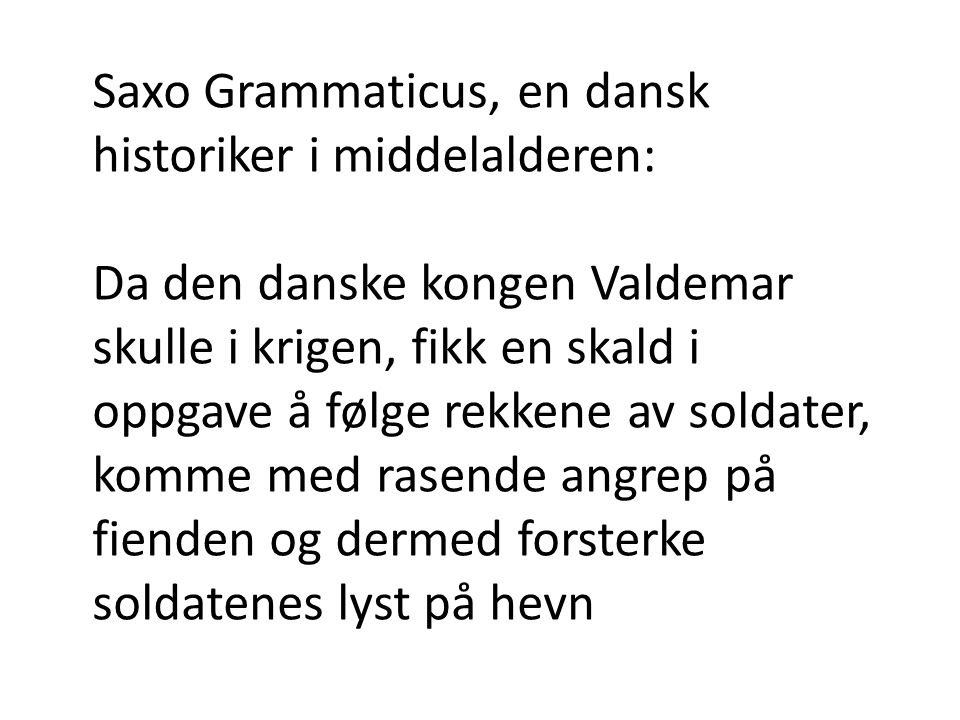 Saxo Grammaticus, en dansk historiker i middelalderen: