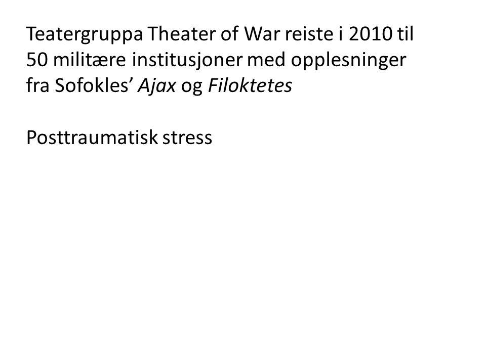 Teatergruppa Theater of War reiste i 2010 til 50 militære institusjoner med opplesninger fra Sofokles' Ajax og Filoktetes