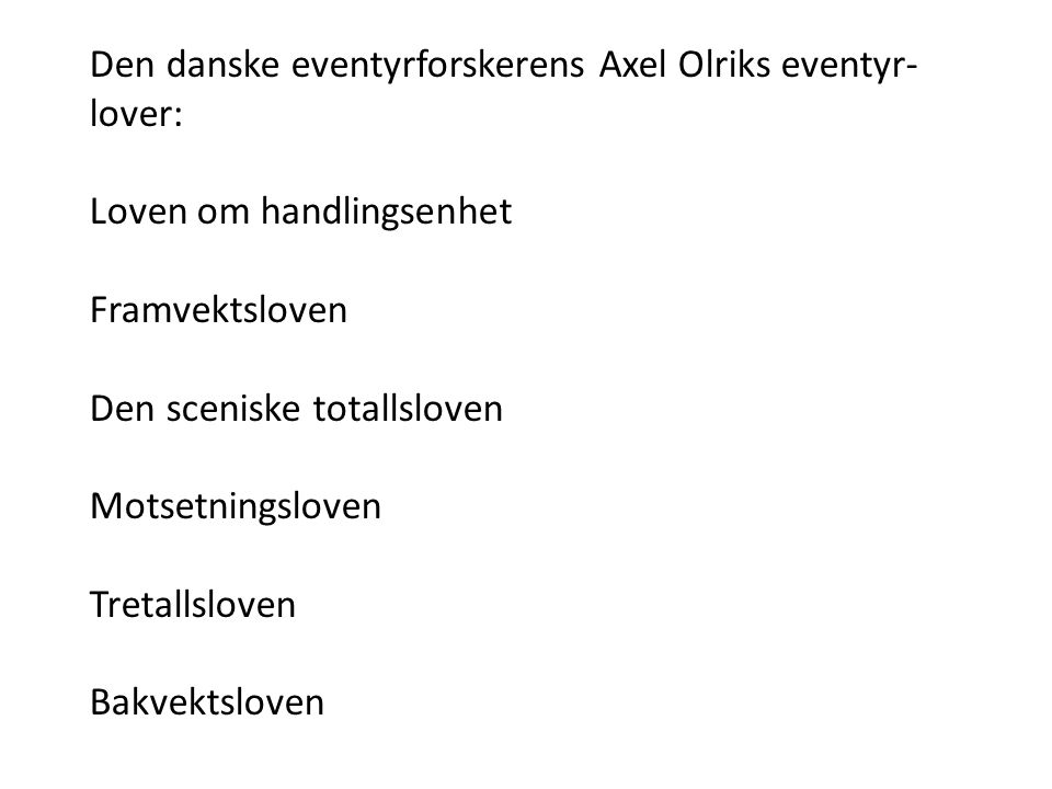 Den danske eventyrforskerens Axel Olriks eventyr-lover: