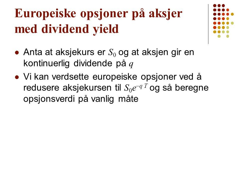 Europeiske opsjoner på aksjer med dividend yield