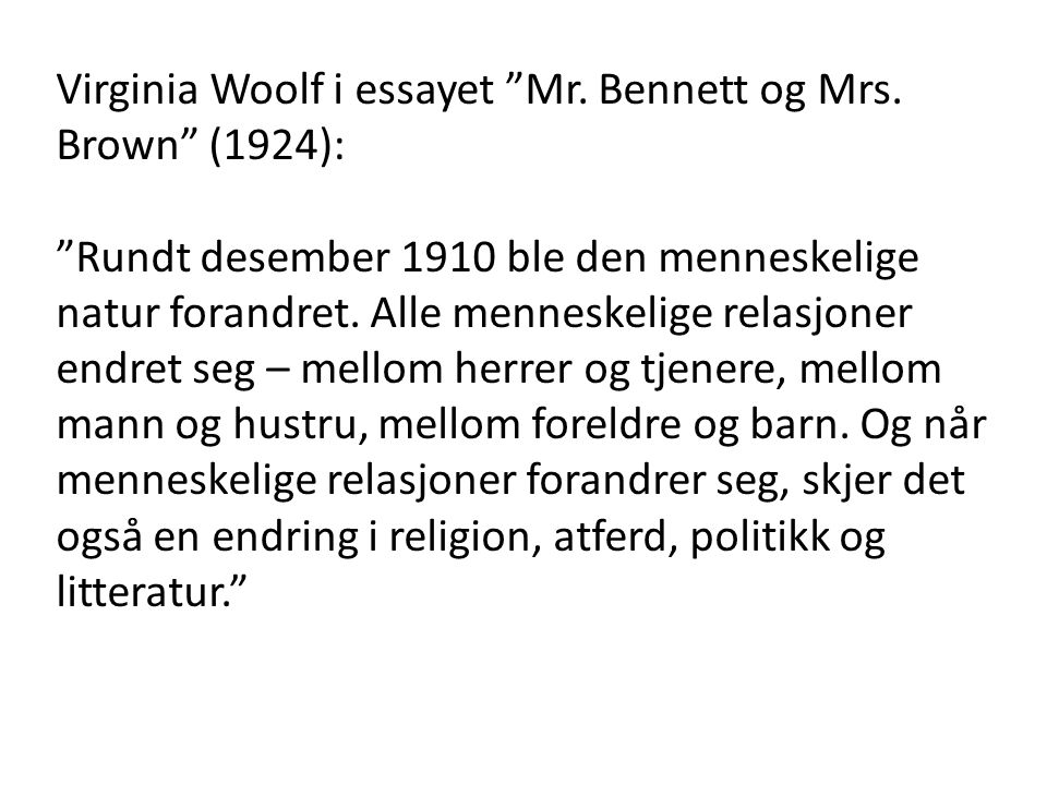 Virginia Woolf i essayet Mr. Bennett og Mrs. Brown (1924):