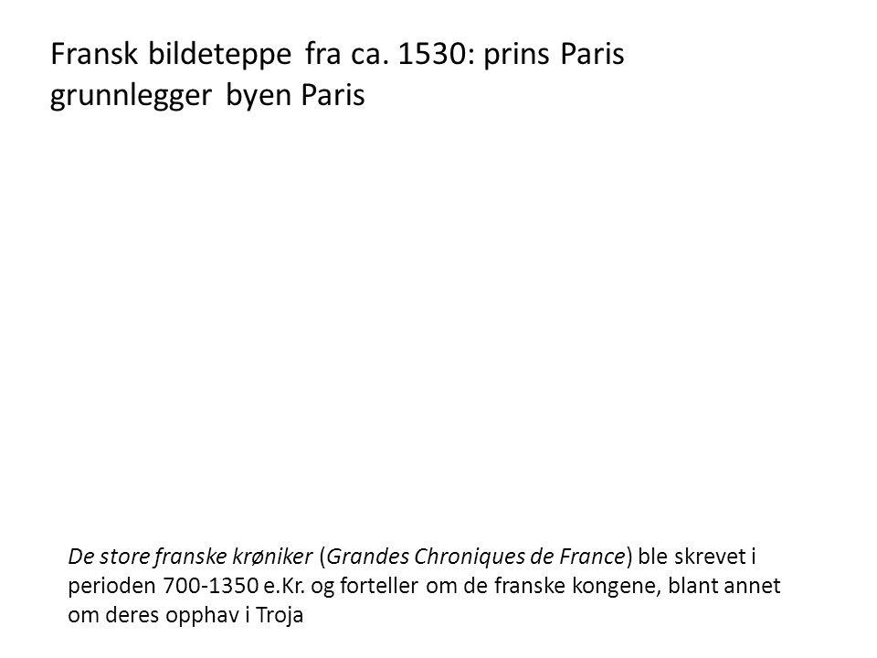 Fransk bildeteppe fra ca. 1530: prins Paris grunnlegger byen Paris
