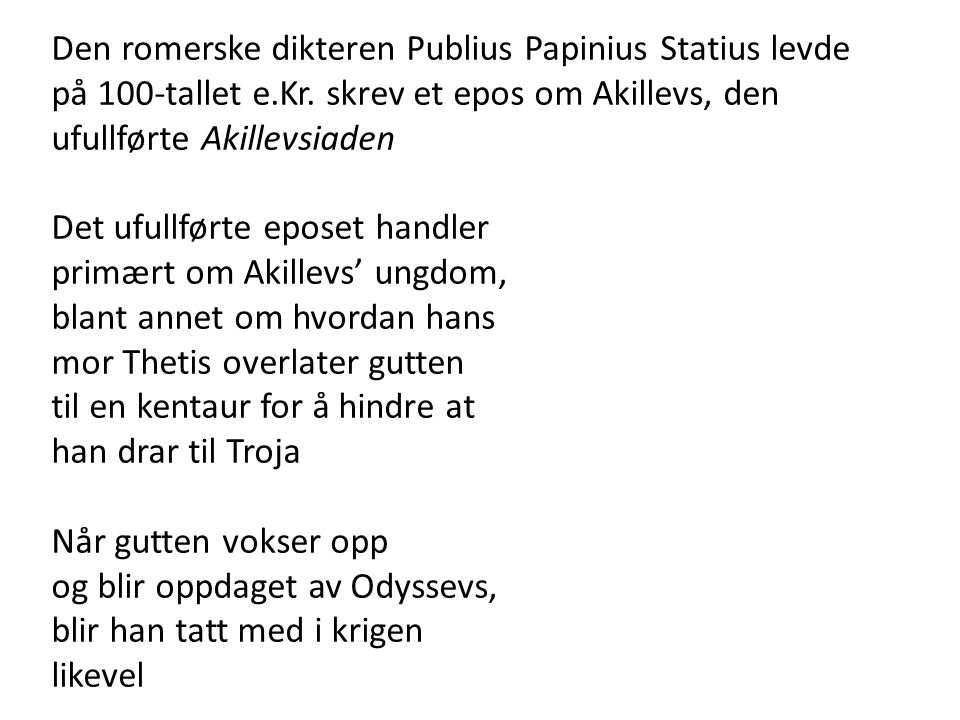Den romerske dikteren Publius Papinius Statius levde på 100-tallet e