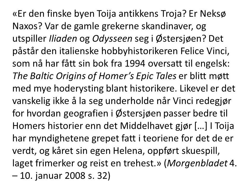 «Er den finske byen Toija antikkens Troja. Er Neksø Naxos