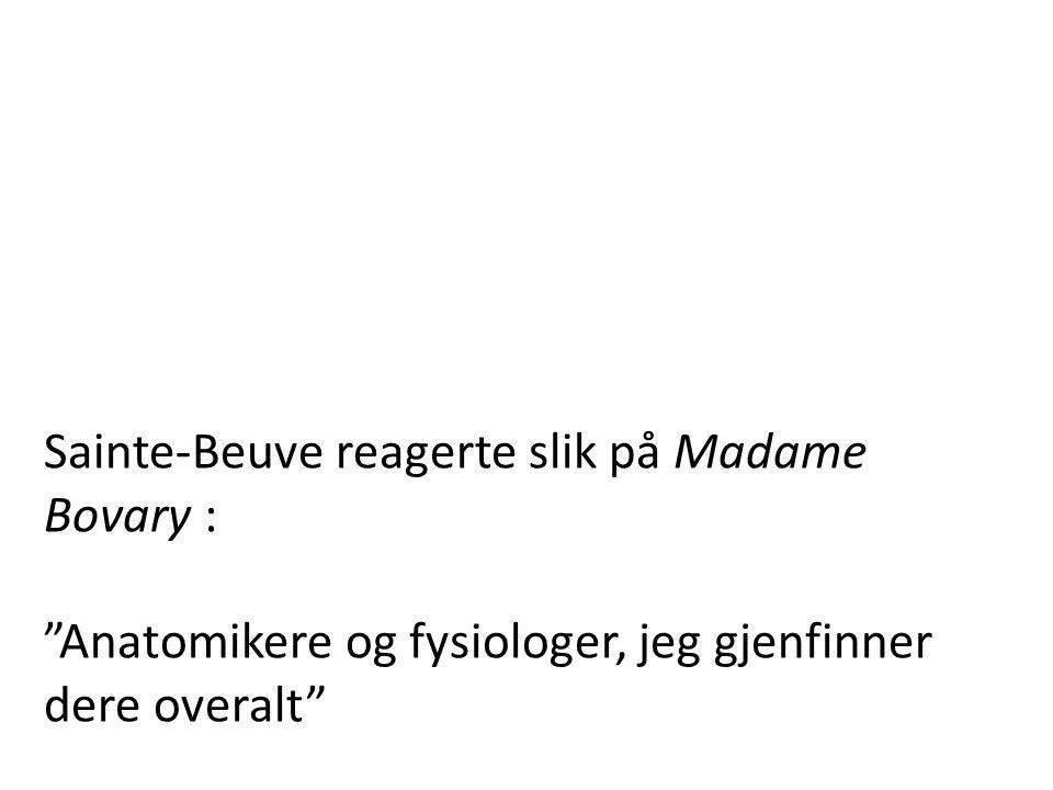 Sainte-Beuve reagerte slik på Madame Bovary :