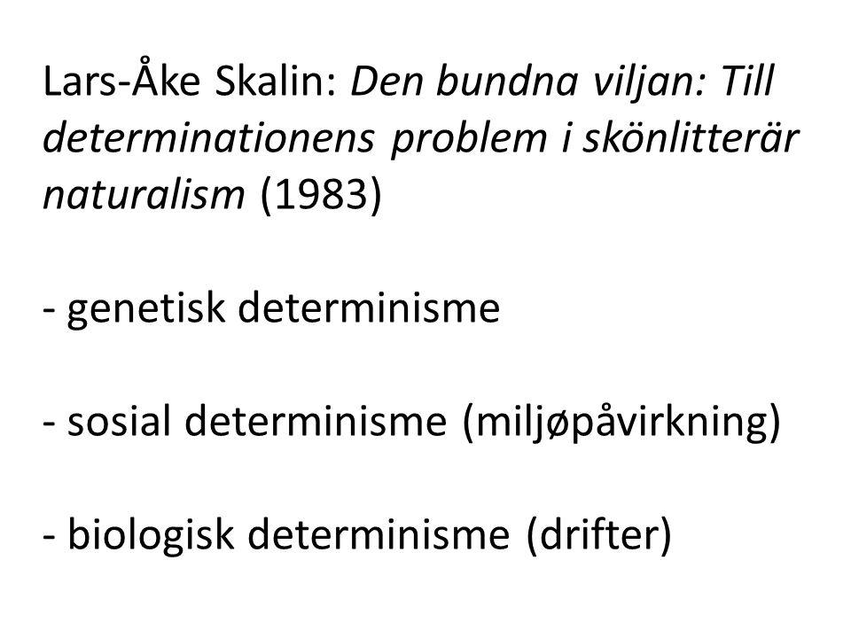 Lars-Åke Skalin: Den bundna viljan: Till determinationens problem i skönlitterär naturalism (1983)